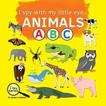 I spy with my little eye... ANIMALS ABC: Children's book for learning Animals. Alphabet picture book. Puzzle book for toddlers, preschool & kindergarten kids.