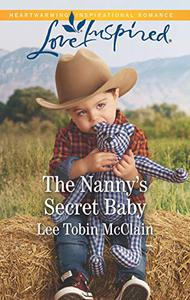 The Nanny's Secret Baby: A Fresh-Start Family Romance