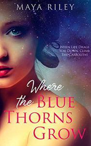 Where The Blue Thorns Grow