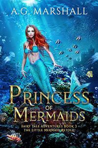 Princess of Mermaids: The Little Mermaid Retold