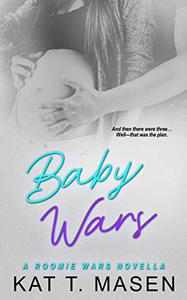 Baby Wars: A Roomie Wars Novella Book 3