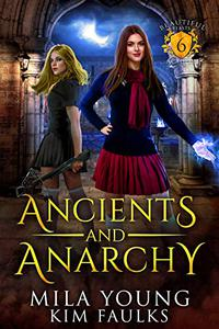 Ancients and Anarchy: Supernatural Academy Reverse Harem