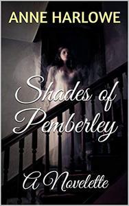 Shades of Pemberley: A Novelette