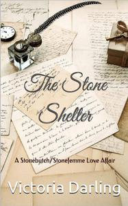 The Stone Shelter: A Stonebutch/Stonefemme Love Affair