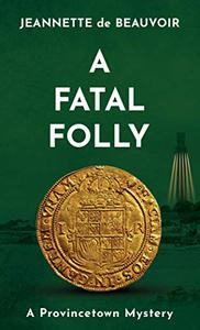 A Fatal Folly: A Provincetown Mystery
