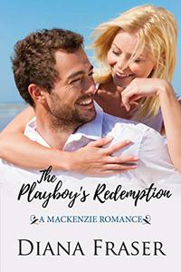 The Playboy's Redemption: A Mackenzie Romance