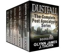 Dustfall: The Complete Post Apocalyptic Series