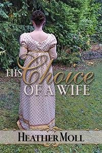 His Choice of a Wife: A Pride and Prejudice Variation