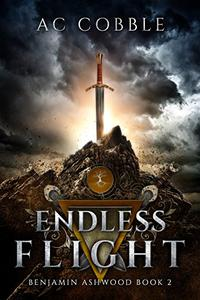 Endless Flight: Benjamin Ashwood Book 2