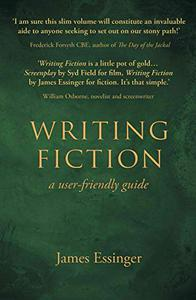 Writing Fiction - a user-friendly guide