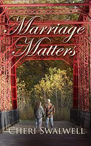 Marriage Matters: True stories of encouragement from couples who believe in the sanctity of marriage