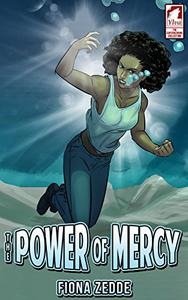 The Power of Mercy: A graphic novel based on a queer woman of color, who also happens to be a butt-kicking superhero