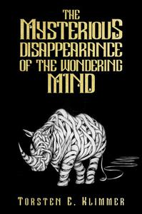 The Mysterious Disappearance of the Wondering Mind