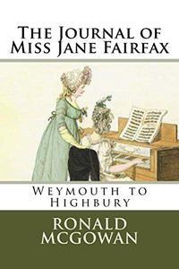 The Journal of Miss Jane Fairfax: Weymouth to Highbury