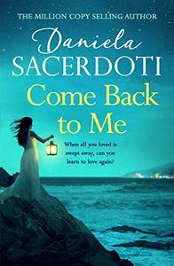 Come Back to Me (Seal Island 3): The heartbreaking new love story from the million-copy-selling author of Watch Over Me
