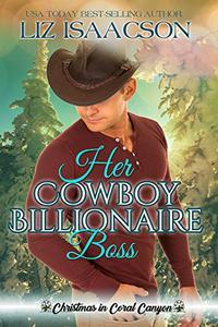 Her Cowboy Billionaire Boss: A Whittaker Brothers Novel