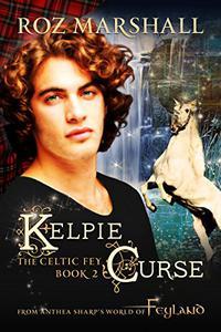 Kelpie Curse: A Feyland Urban Fantasy Tale