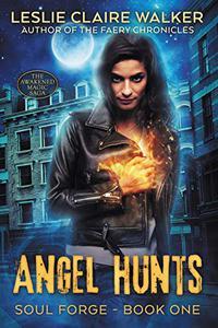 Angel Hunts: The Awakened Magic Saga