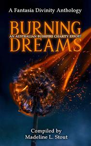 Burning Dreams: An Australia Bushfire Charity Anthology
