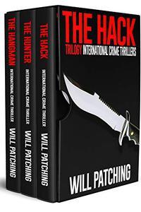 The Hack Trilogy: International Crime Thriller Books 1 - 3
