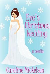 Eve's Christmas Wedding : A Novella