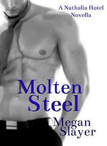 Molten Steel: Contemporary Hot Romance