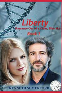 Liberty: Romance Out of a Clear, Blue Sky Book 1