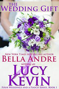 The Wedding Gift (Four Weddings and Fiasco Series, Book 1)