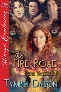 The Fire Road [Triple Trouble 10]