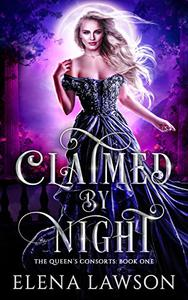 Claimed by Night: A Reverse Harem Fantasy