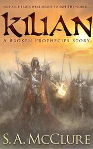 Kilian: A Broken Prophecies Story