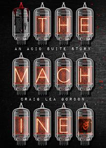 The Machine: A Science Fiction & Horror Short Story
