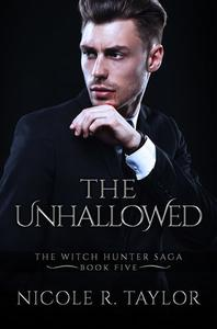 The Unhallowed (Book Five in the Witch Hunter Saga)