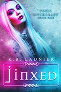 Jinxed: Toxic Bitchcraft Book One