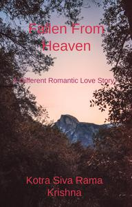 Fallen From Heaven: A Different Romantic Love Story