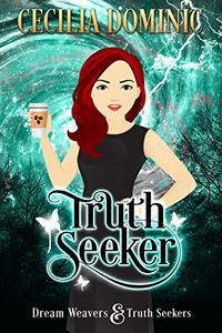 Truth Seeker: A Dream Weavers and Truth Seekers Novella