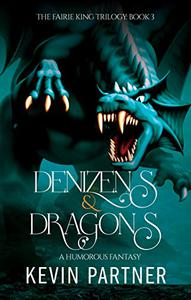 Denizens and Dragons: A Humorous Fantasy Adventure