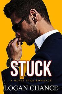 Stuck: A Movie Star Romance