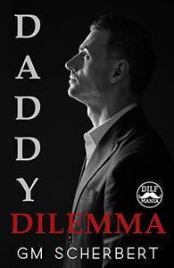Daddy Dilema: A DILF Mania Collaboration