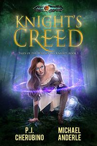 Knight's Creed: Age Of Magic - A Kurtherian Gambit Series