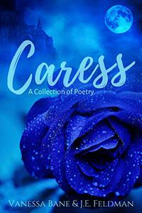 Caress: A Collection of Poetry