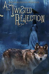 A Twisted Rejection: A Rejected Mates Anthology