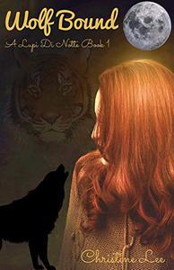 Wolf Bound: A Lupi Di Notte Book 1