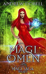 Magi Omen: An Epic Urban Fantasy Adventure