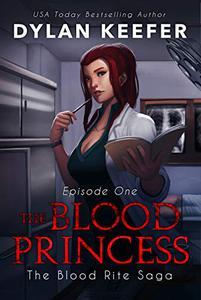 The Blood Princess: Episode One: A Vampire Dark Fantasy Novel
