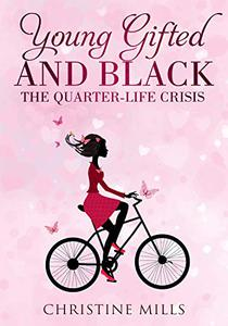 Young, Gifted and Black: The Quarter Life Crisis