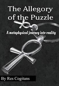The Allegory of the Puzzle: A metaphysical journey into realty