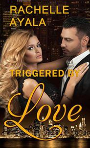 Triggered by Love