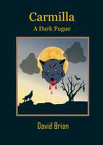 Carmilla: A Dark Fugue