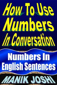 How to Use Numbers in Conversation: Numbers in English Sentences